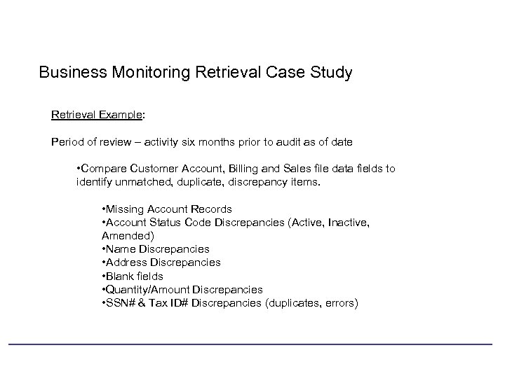 Business Monitoring Retrieval Case Study Retrieval Example: Period of review – activity six months