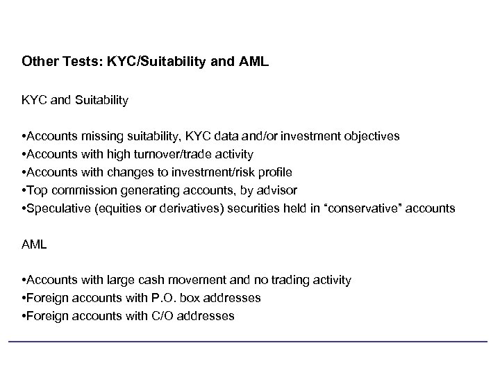 Other Tests: KYC/Suitability and AML KYC and Suitability • Accounts missing suitability, KYC data