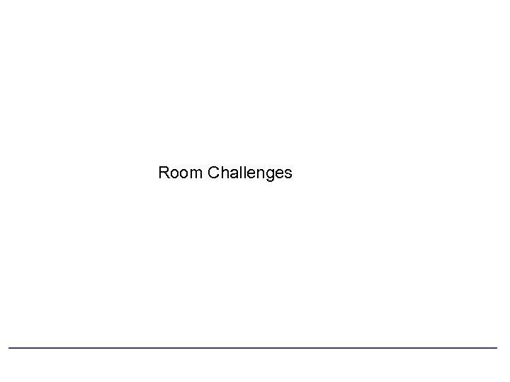 Room Challenges