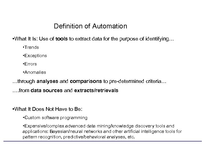 Definition of Automation • What It Is: Use of tools to extract data for