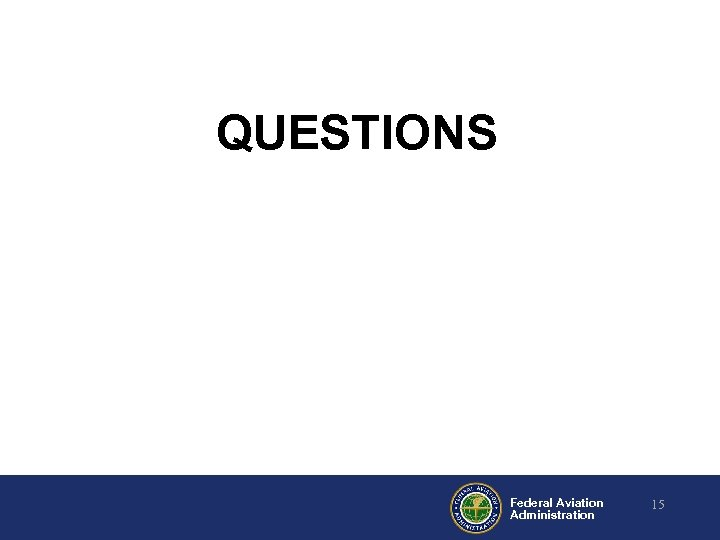 QUESTIONS Federal Aviation Administration 15