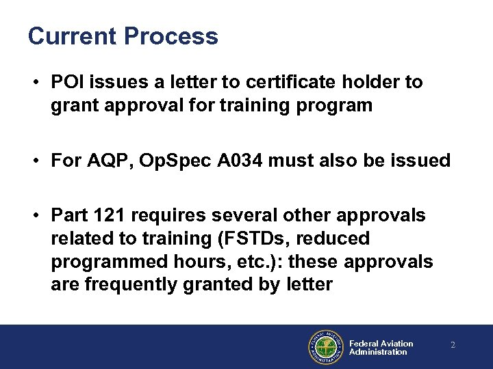 Current Process • POI issues a letter to certificate holder to grant approval for