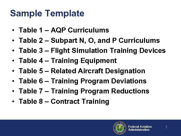 Sample Template • • Table 1 – AQP Curriculums Table 2 – Subpart N,