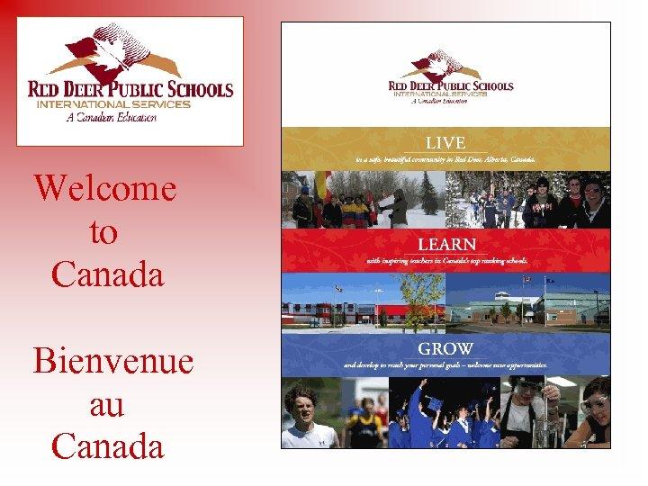 Welcome to Canada Bienvenue au Canada