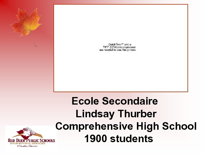 Ecole Secondaire Lindsay Thurber Comprehensive High School 1900 students