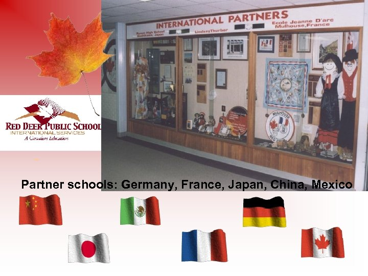 Partner schools: Germany, France, Japan, China, Mexico
