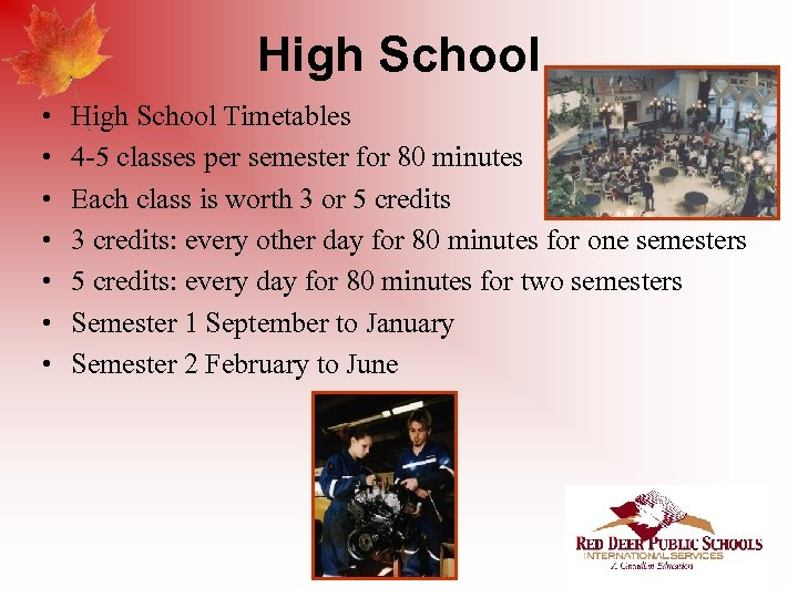 High School • • High School Timetables 4 -5 classes per semester for 80