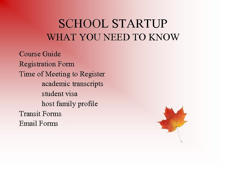 SCHOOL STARTUP WHAT YOU NEED TO KNOW Course Guide Registration Form Time of Meeting