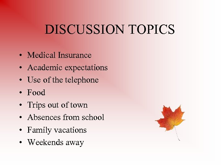 DISCUSSION TOPICS • • Medical Insurance Academic expectations Use of the telephone Food Trips
