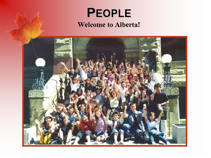 PEOPLE Welcome to Alberta!