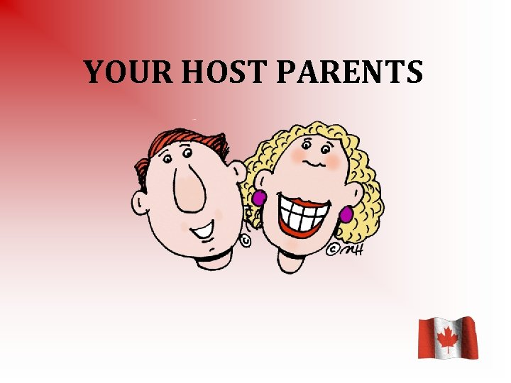YOUR HOST PARENTS