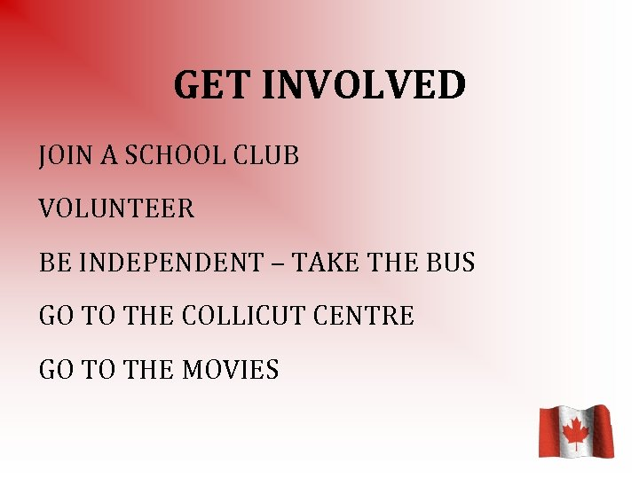 GET INVOLVED JOIN A SCHOOL CLUB VOLUNTEER BE INDEPENDENT – TAKE THE BUS GO