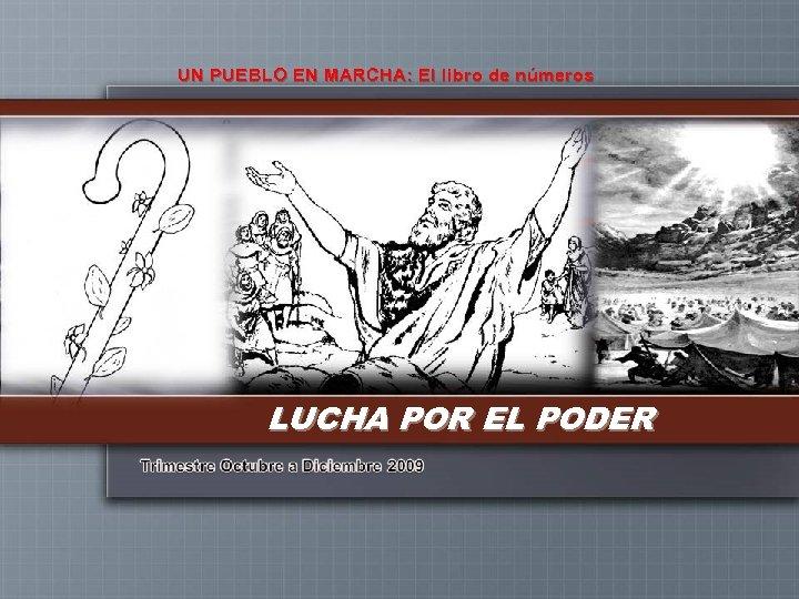 UN PUEBLO EN MARCHA: El libro de números LUCHA POR EL PODER