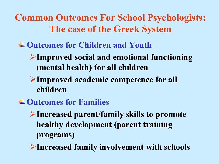 Common Outcomes For School Psychologists: The case of the Greek System Outcomes for Children