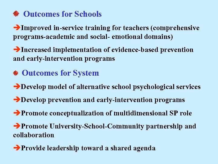 Outcomes for Schools Improved in-service training for teachers (comprehensive programs-academic and social- emotional