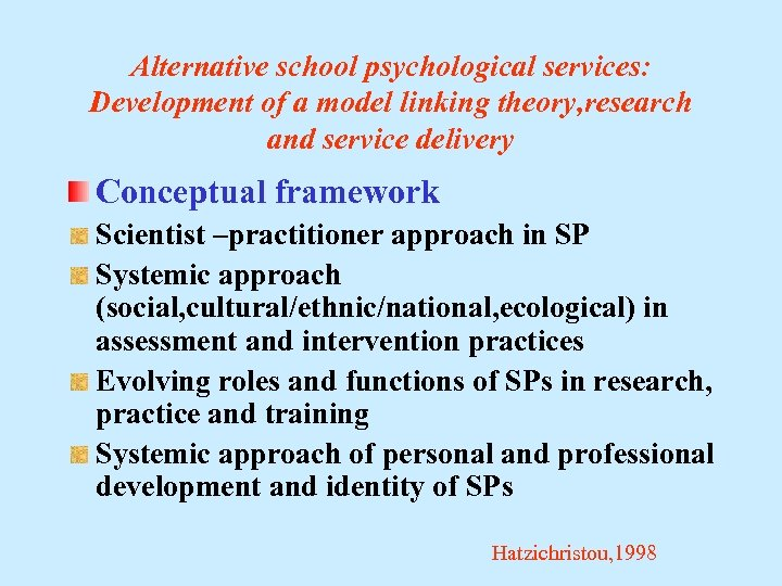 Alternative school psychological services: Development of a model linking theory, research and service delivery