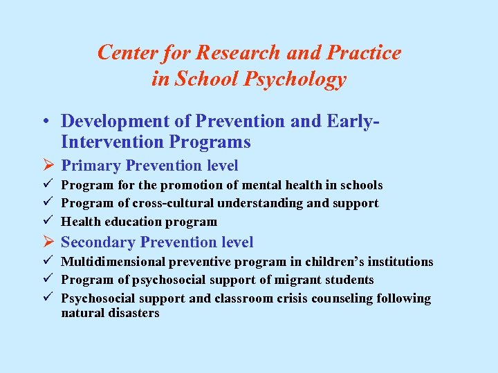 Center for Research and Practice in School Psychology • Development of Prevention and Early.