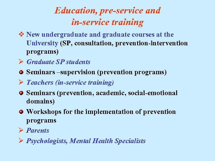 Education, pre-service and in-service training v New undergraduate and graduate courses at the University
