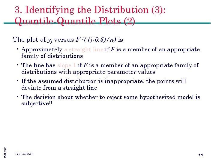 3. Identifying the Distribution (3): Quantile-Quantile Plots (2) The plot of yj versus F-1(