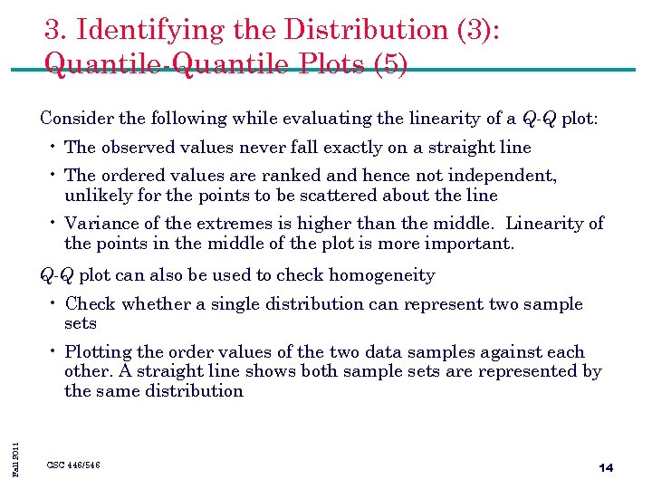 3. Identifying the Distribution (3): Quantile-Quantile Plots (5) Consider the following while evaluating the