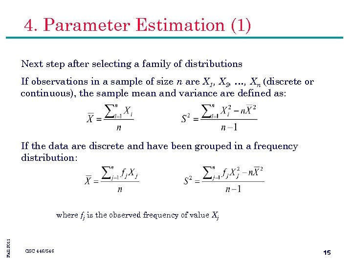 4. Parameter Estimation (1) Next step after selecting a family of distributions If observations