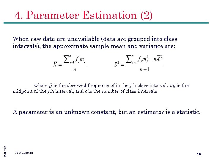 4. Parameter Estimation (2) When raw data are unavailable (data are grouped into class