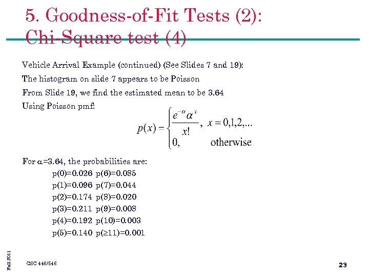 5. Goodness-of-Fit Tests (2): Chi-Square test (4) Vehicle Arrival Example (continued) (See Slides 7