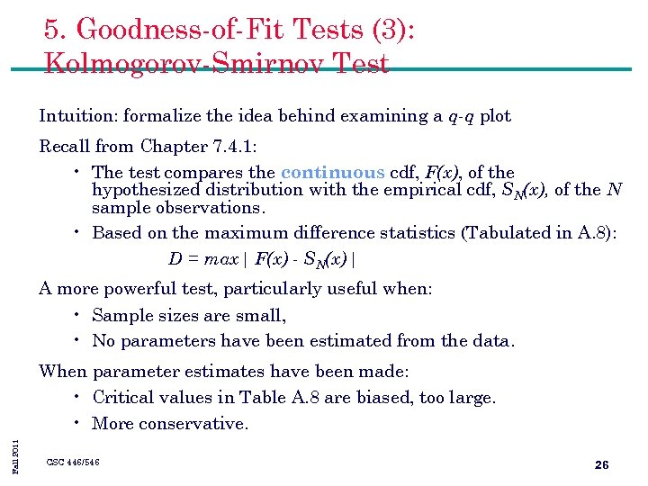 5. Goodness-of-Fit Tests (3): Kolmogorov-Smirnov Test Intuition: formalize the idea behind examining a q-q