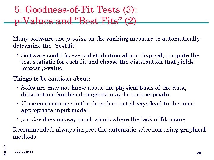 """5. Goodness-of-Fit Tests (3): p-Values and """"Best Fits"""" (2) Many software use p-value as"""