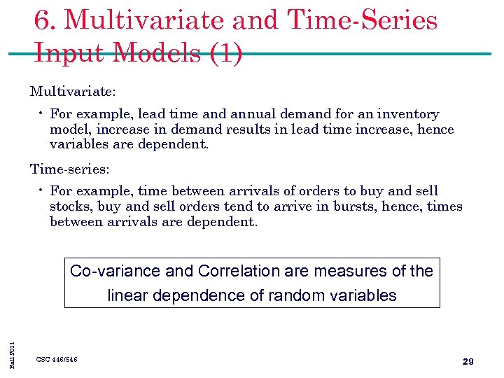 6. Multivariate and Time-Series Input Models (1) Multivariate: • For example, lead time and