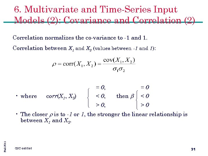 6. Multivariate and Time-Series Input Models (2): Covariance and Correlation (2) Correlation normalizes the