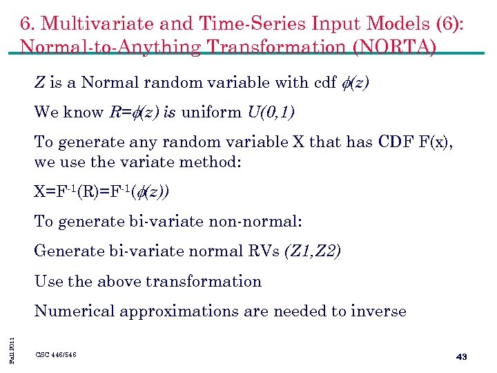 6. Multivariate and Time-Series Input Models (6): Normal-to-Anything Transformation (NORTA) Z is a Normal