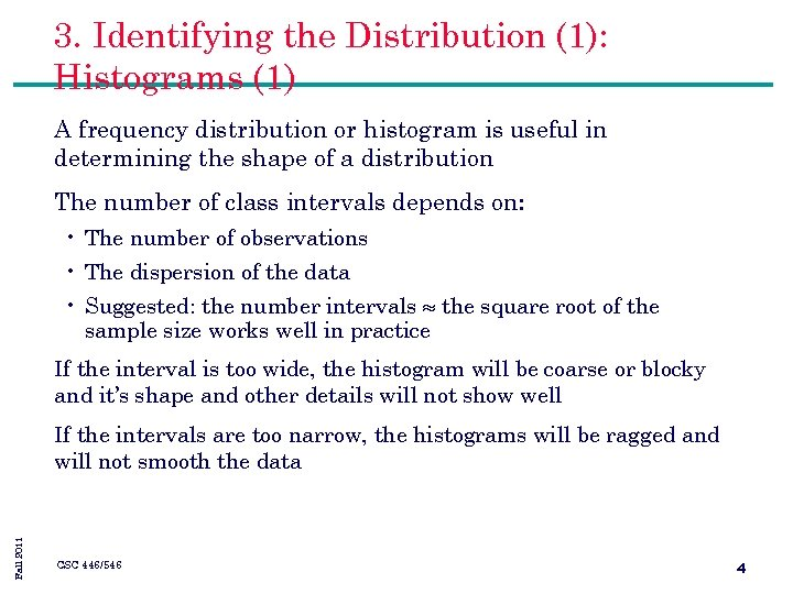 3. Identifying the Distribution (1): Histograms (1) A frequency distribution or histogram is useful