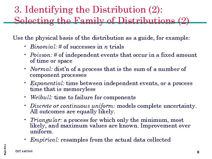3. Identifying the Distribution (2): Selecting the Family of Distributions (2) Fall 2011 Use
