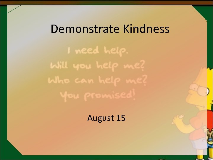 Demonstrate Kindness August 15