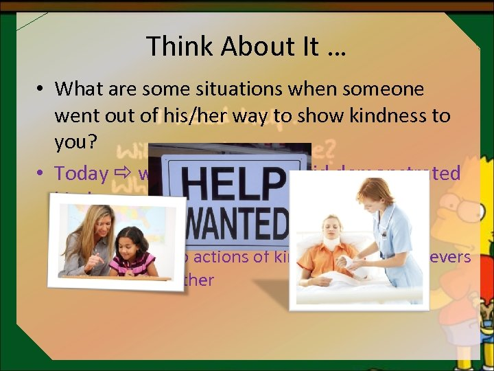 Think About It … • What are some situations when someone went out of