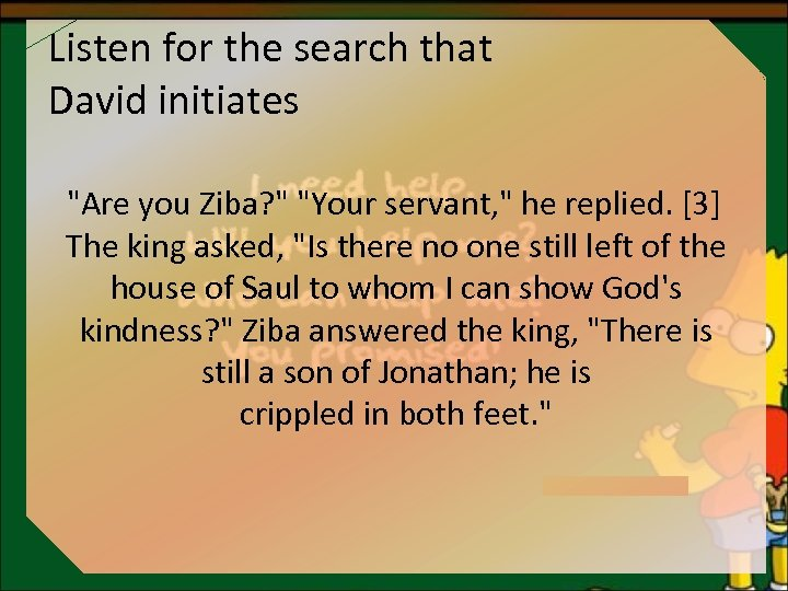 Listen for the search that David initiates