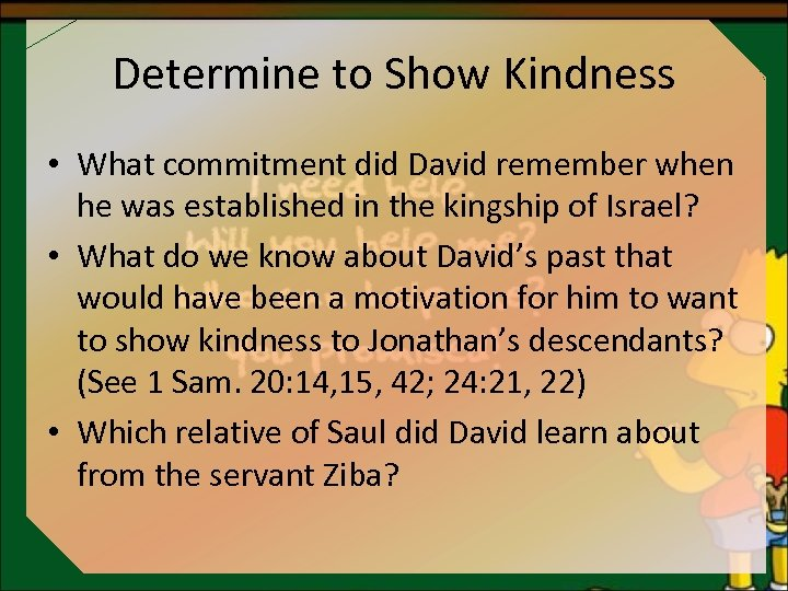 Determine to Show Kindness • What commitment did David remember when he was established