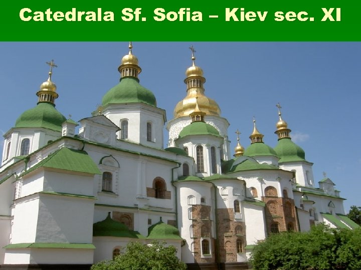 Catedrala Sf. Sofia – Kiev sec. XI