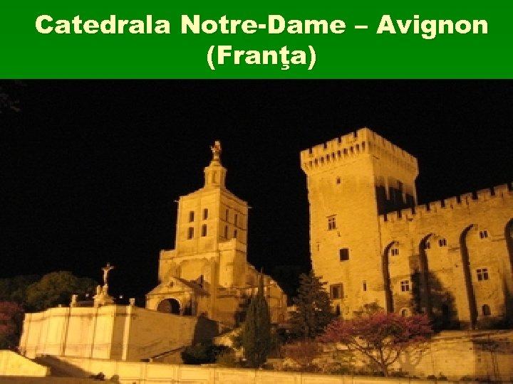 Catedrala Notre-Dame – Avignon (Franţa)