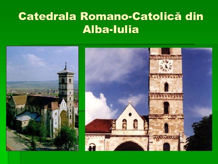 Catedrala Romano-Catolică din Alba-Iulia