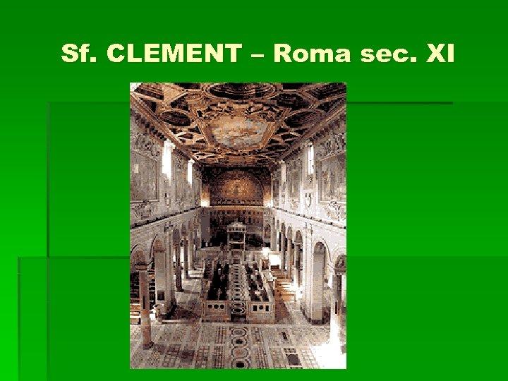Sf. CLEMENT – Roma sec. XI