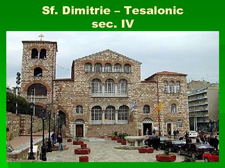 Sf. Dimitrie – Tesalonic sec. IV