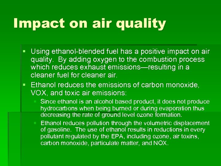 Impact on air quality § Using ethanol-blended fuel has a positive impact on air