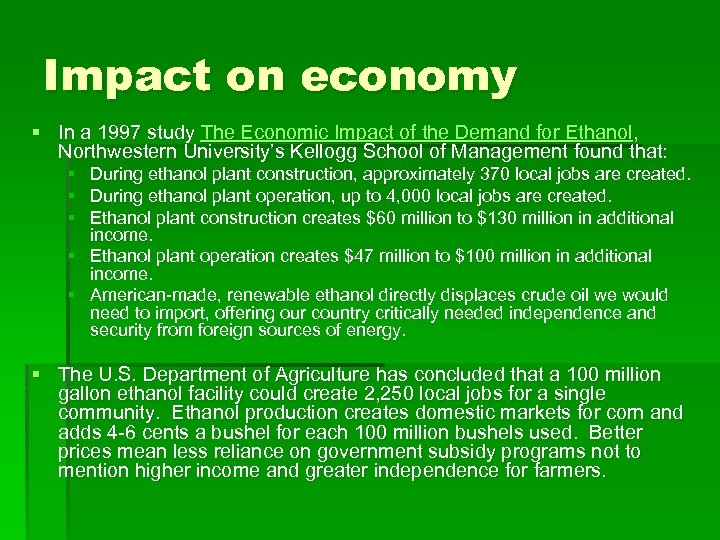 Impact on economy § In a 1997 study The Economic Impact of the Demand
