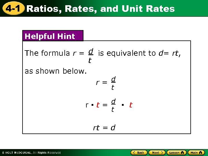 4 -1 Ratios, Rates, and Unit Rates Helpful Hint The formula r = d