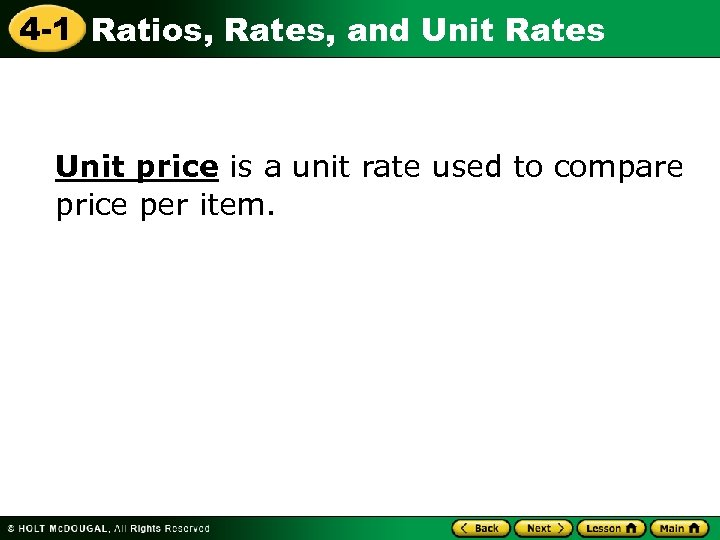 4 -1 Ratios, Rates, and Unit Rates Unit price is a unit rate used