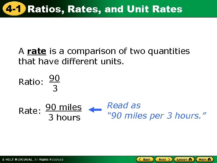 4 -1 Ratios, Rates, and Unit Rates A rate is a comparison of two