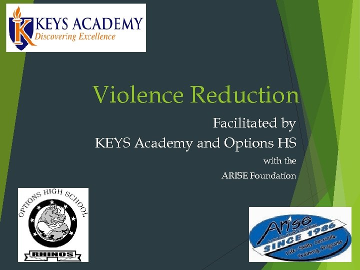 Violence Reduction Facilitated by KEYS Academy and Options HS with the ARISE Foundation