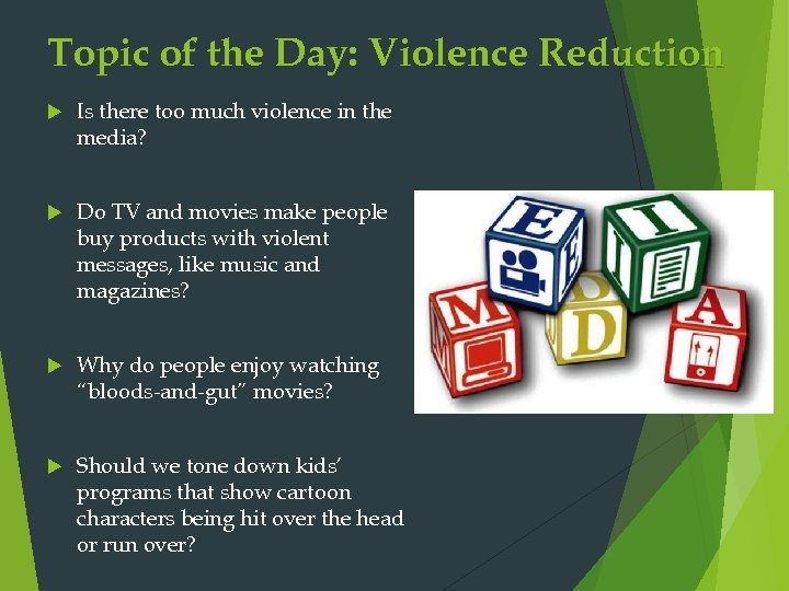 Topic of the Day: Violence Reduction Is there too much violence in the media?